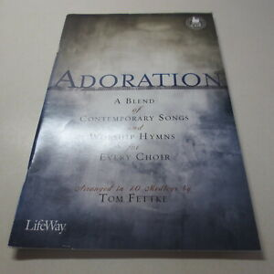 Details about Adoration A Blend of Contemporary Songs and Worship Hymns For  Choir Tom Fettke