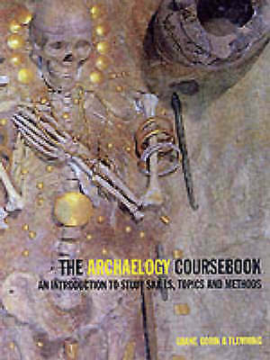 1 of 1 - The Archaeology Coursebook: An Introduction to Study Skills, Topics, and Methods