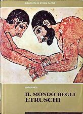 IL MONDO DEGLI ETRUSCHI - Luisa Banti - BIBLIOTECA DI STORIA PATRIA 1969