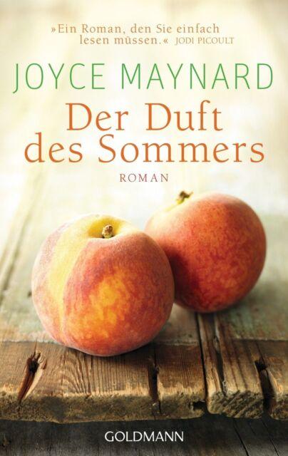 Maynard, Joyce - Der Duft des Sommers: Roman /4
