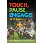 Touch, pause, engage!: Exploring the heart of South African rugby by Liz McGregor (Paperback, 2010)