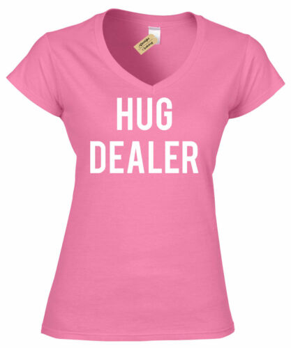 Womens Hug Dealer Funny T-Shirt College Party Huggers Day Gift ladies V-Neck top