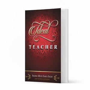 Ideal Teacher by Shaykh Mufti Saiful Islam