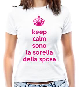 """Maglia donna T-shirt Addio al nubilato /""""Keep calm sono la sorella della sposa/"""""""