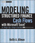 Modeling Structured Finance Cash Flows with Microsoft Excel: A Step-by-step Guide by Keith A. Allman (Paperback, 2007)