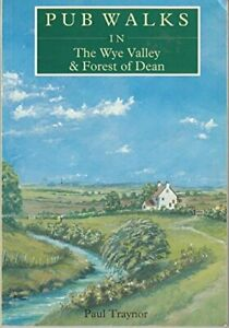 Pub-Walks-in-the-Wye-Valley-and-Forest-of-Dean-by-Traynor-Paul-Paperback-Book
