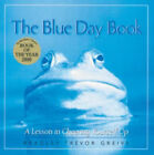 The Blue Day Book: A Lesson in Cheering Yourself Up by Bradley Trevor Greive (Hardback, 2005)
