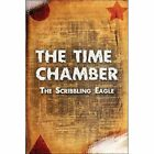 The Time Chamber by Scribbling Eagle PUBLISHAMERICA Paperback
