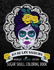 Sugar Skull Art Coloring Books for Adults Coloring Books for Grown-Ups Day of the Dead Girls Dia De Los Muertos Coloring Pages