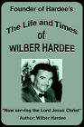 The Life and Times of Wilber Hardee: Founder of Hardee's by Wilber Hardee (Paperback / softback, 2000)