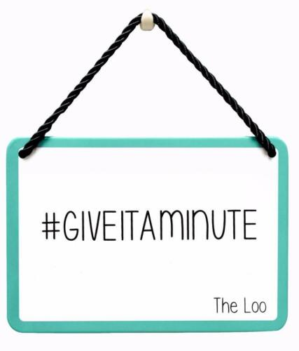 Give it a minute Toilet Plaque Gift Shaped Tin Plaque The Loo  PA023