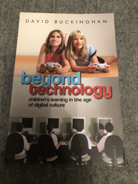 Beyond Technology: Children's Learning in the Age of Digital Culture 2007