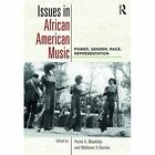 Issues in African American Music: Power, Gender, Race, Representation by Taylor & Francis Ltd (Paperback, 2016)