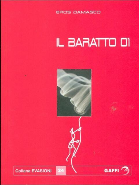IL BARATTO 01  EROS DAMASCO GAFFI 2006 EVASIONI