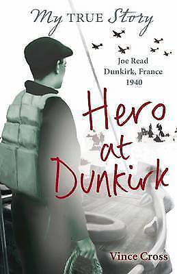 """AS NEW"" Cross, Vince, Hero at Dunkirk (My True Story) Book"