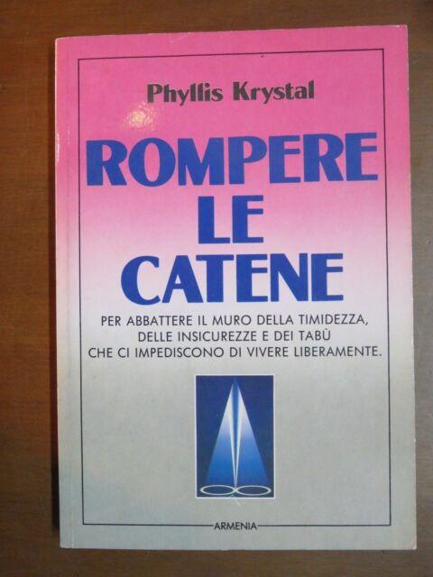 ROMPERE LE CATENE Phyllis Krystal Armenia timidezza insicurezze e tabu 2000