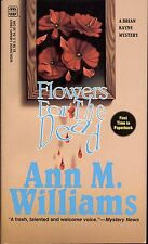 FLOWERS FOR THE DEAD by ANN M WILLIAMS WORLDWIDE MYSTERY PB 1991 1995 Bryan Kane