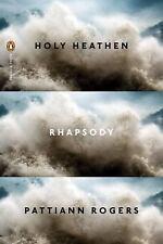 Holy Heathen Rhapsody (Poets, Penguin)