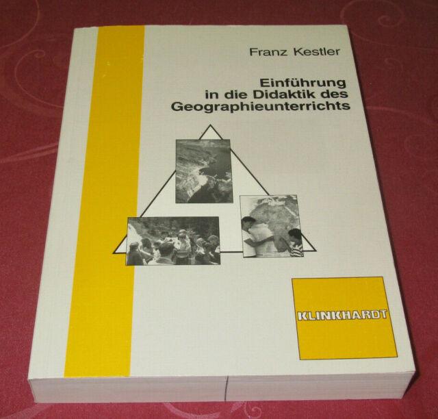 Einführung in die Didaktik des Geographieunterrichts     von Franz Kestler