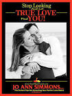 Stop Looking and Let True Love Find You by Jo Ann Simmons (Paperback / softback, 2008)