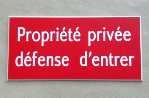 plaque gravée PROPRIETE PRIVEE DEFENSE D/'ENTRER format  150x75 mm