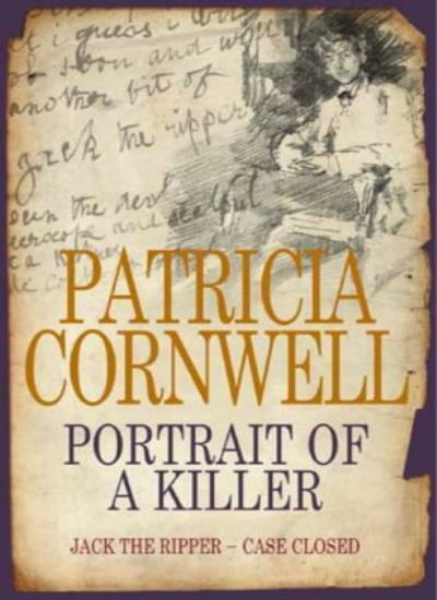 Portrait of a Killer: Jack the Ripper - Case Closed By Patricia .9780316725088