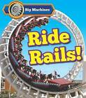 Big Machines Ride Rails! by Catherine Veitch (Paperback, 2015)