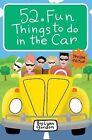 52 Fun Things to Do in the Car by Lynn Gordon (Diary, 2009)