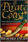 The Pirate Coast: Thomas Jefferson, the First Marines and the Secret Mission of 1805 by Richard Zacks (Paperback, 2006)