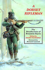 A Dorset Rifleman: The Recollections of Benjamin Harris by Benjamin Harris (Paperback, 1996)