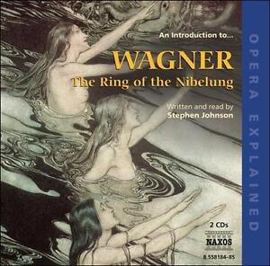 An Introduction to Wagner: The Ring of the Nibelung (CD, Oct-2007, 2 Discs,  Naxos (Distributor))