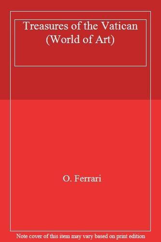 Treasures of the Vatican (World of Art),O. Ferrari
