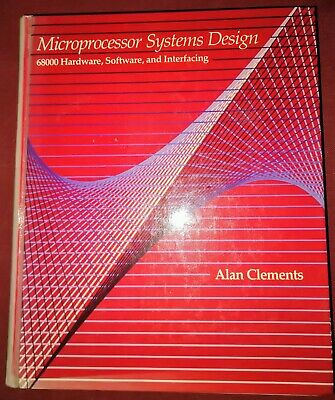 Microprocessor System Design 68000 Hardware Software Interfacing A Clements Ebay