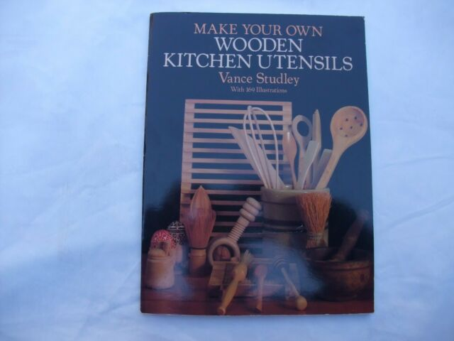 MAKE YOUR OWN WOODEN KITCHEN UTENSILS By Vance Studley Like New Condition