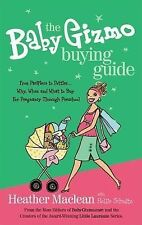 The Baby Gizmo Buying Guide : From Pacifiers to Potties... Why, When, and...