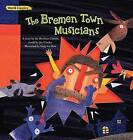 The Bremen Town Musicians by Brothers Grimm (Hardback, 2016)
