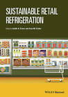 Sustainable Retail Refrigeration by John Wiley and Sons Ltd (Hardback, 2013)