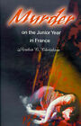 Murder on the Junior Year in France by Professor Rouben C Cholakian (Paperback / softback, 2000)