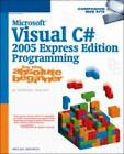 Microsoft Visual C# 2005 Express Edition Programming for the Absolute Beginner by Aneesha Bakharia (Paperback, 2005)