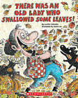 There Was an Old Lady Who Swallowed Some Leaves! by Lucille Colandro (Mixed media product, 2011)