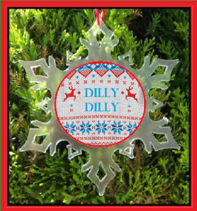 SNOWFLAKE ORNAMENT UGLY SWEATER DILLY DILLY CHRISTMAS ORNAMENT HUMOR