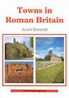 Towns in Roman Britain by Julian Bennett (Paperback, 2001)