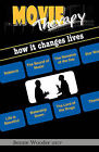 Movie Therapy: How it Changes Lives by Bernie Wooder (Paperback, 2008)