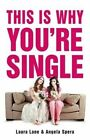 This is Why You're Single by Laura Lane, Angela Spera (Paperback, 2016)