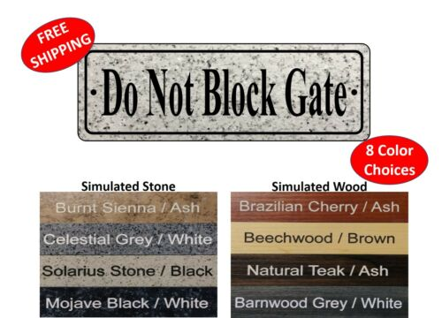 """/""""Do Not Block Gate/"""" sign 2/"""" x 6/"""" FREE SHIPPING HEAVY DUTY gate sign"""