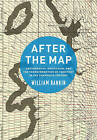 After the Map: Cartography, Navigation, and the Transformation of Territory in the Twentieth Century by William Rankin (Hardback, 2016)
