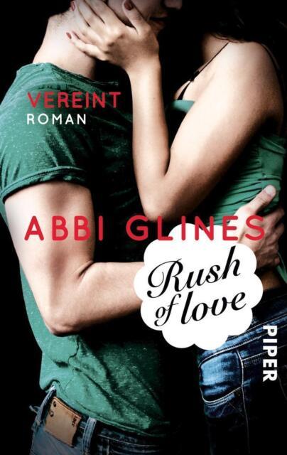 Vereint - Rush of Love: Rosemary Beach (3) - Abbi Glines - UNGELESEN