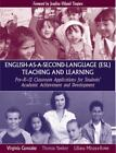 English-as-a-Second-Language (ESL) Teaching and Learning : Applications for Students' Academic Achievement and Development by Virginia M. Gonzalez, Thomas D. Yawkey and Liliana Minaya-Rowe (2005, Paperback)