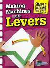 Making Machines with Levers by Chris Oxlade (Hardback)