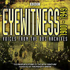 Eyewitness 1900-1949: Voices from the BBC Archive by Joanna Burke (CD-Audio, 2014)